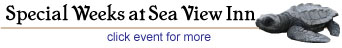 Special Weeks at Sea View Inn